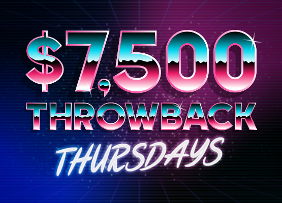 $7,500 Throwback Thursdays