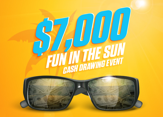 $7,000 Fun in the Sun Cash Drawing Event